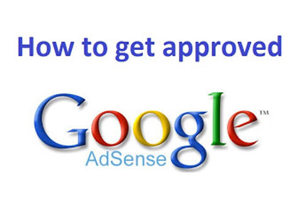 Get Easily Approved for Google Adsense